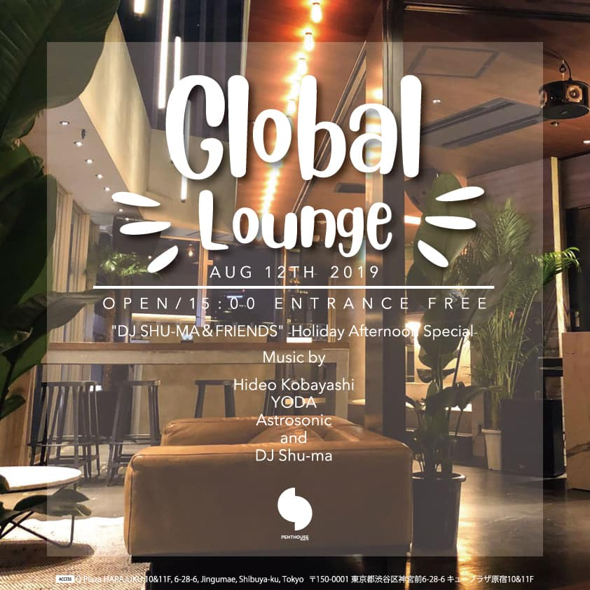 "Global Lounge ""DJ SHU-MA&FRIENDS""-Holiday Afternoon Special-"