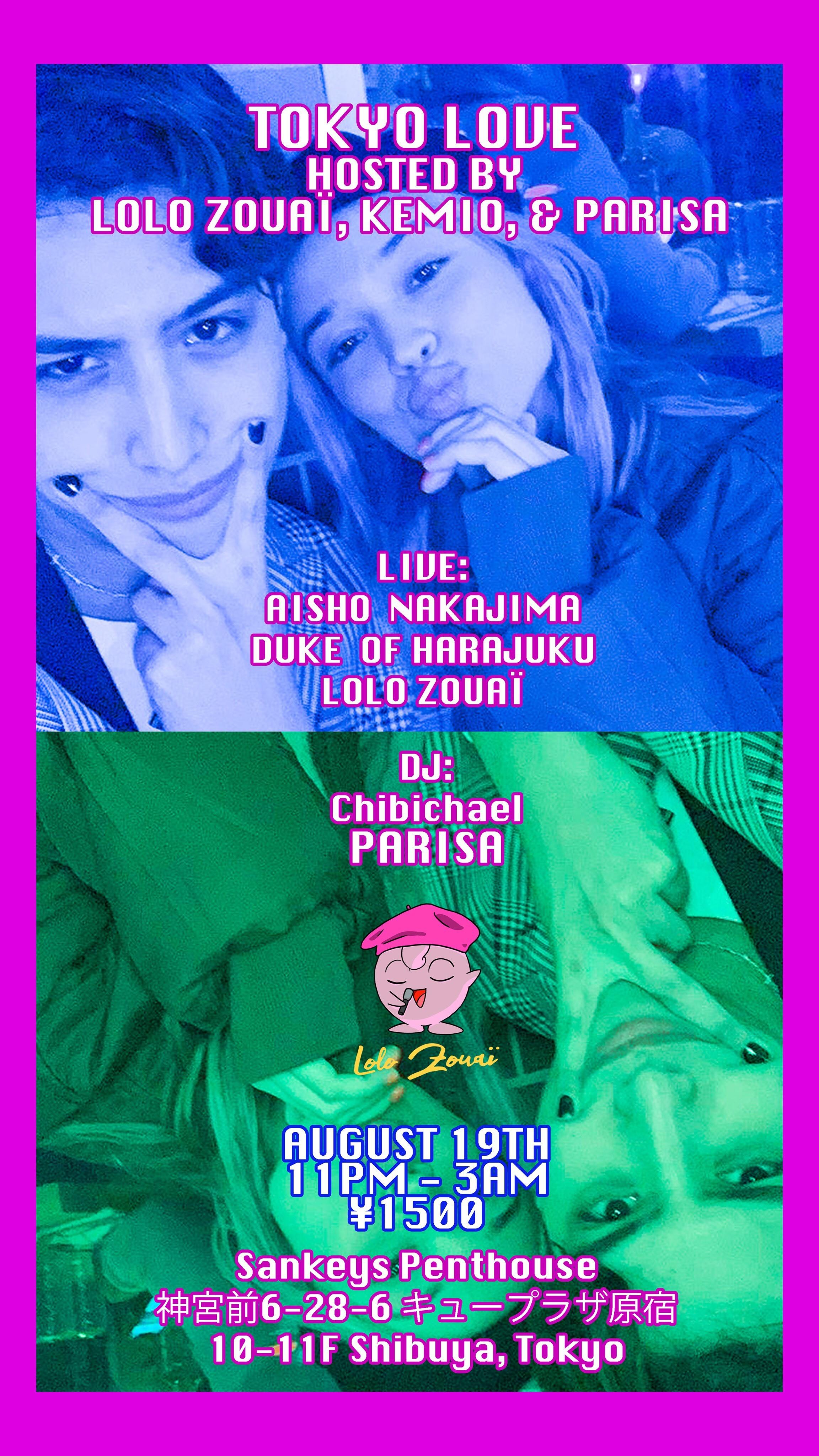 TOKYO LOVE HOSTED BY LOLO ZOUAI,KEMIO,& PARISA