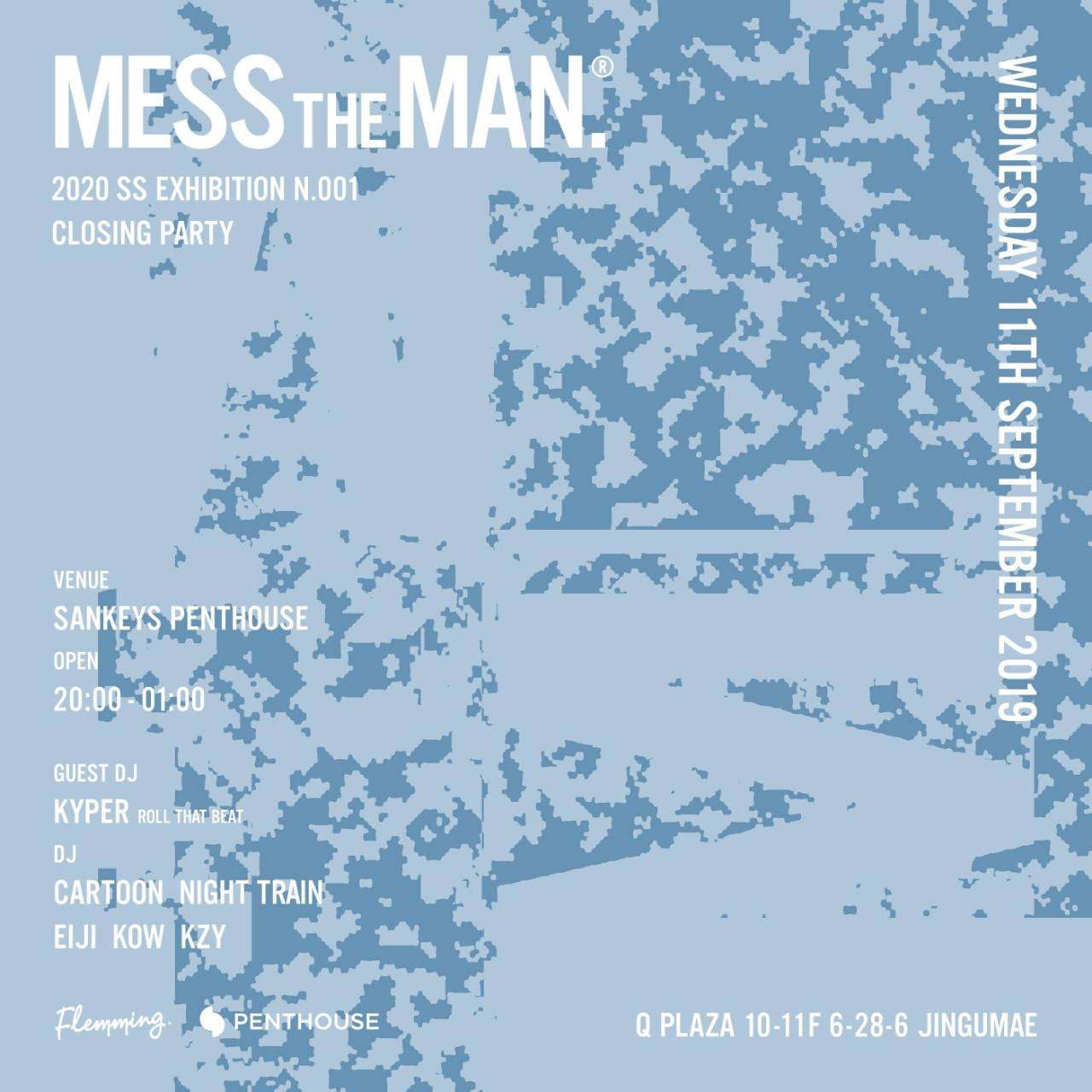 MESS THE MAN.  2020 SS EXHIBITION N.001 CLOSING PARTY