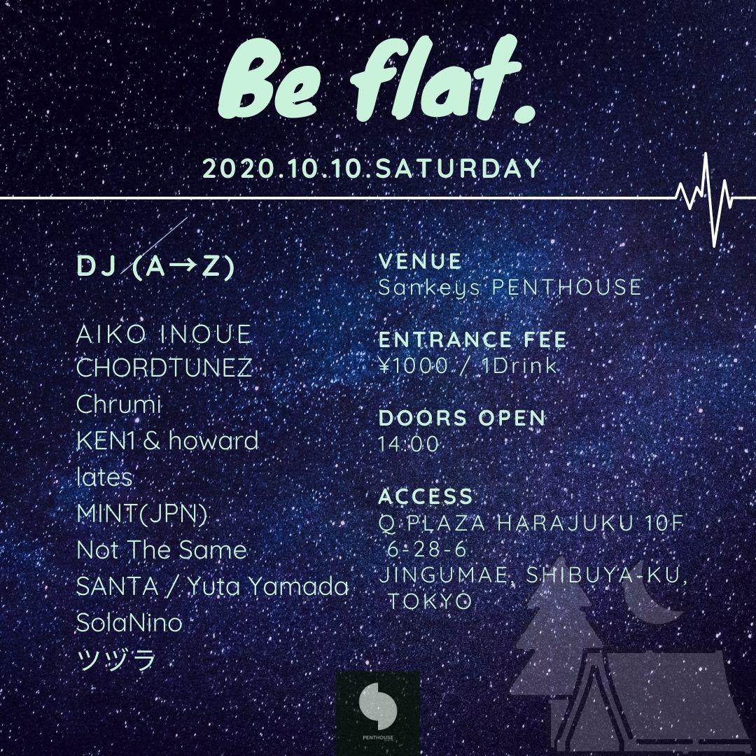 Be flat.
