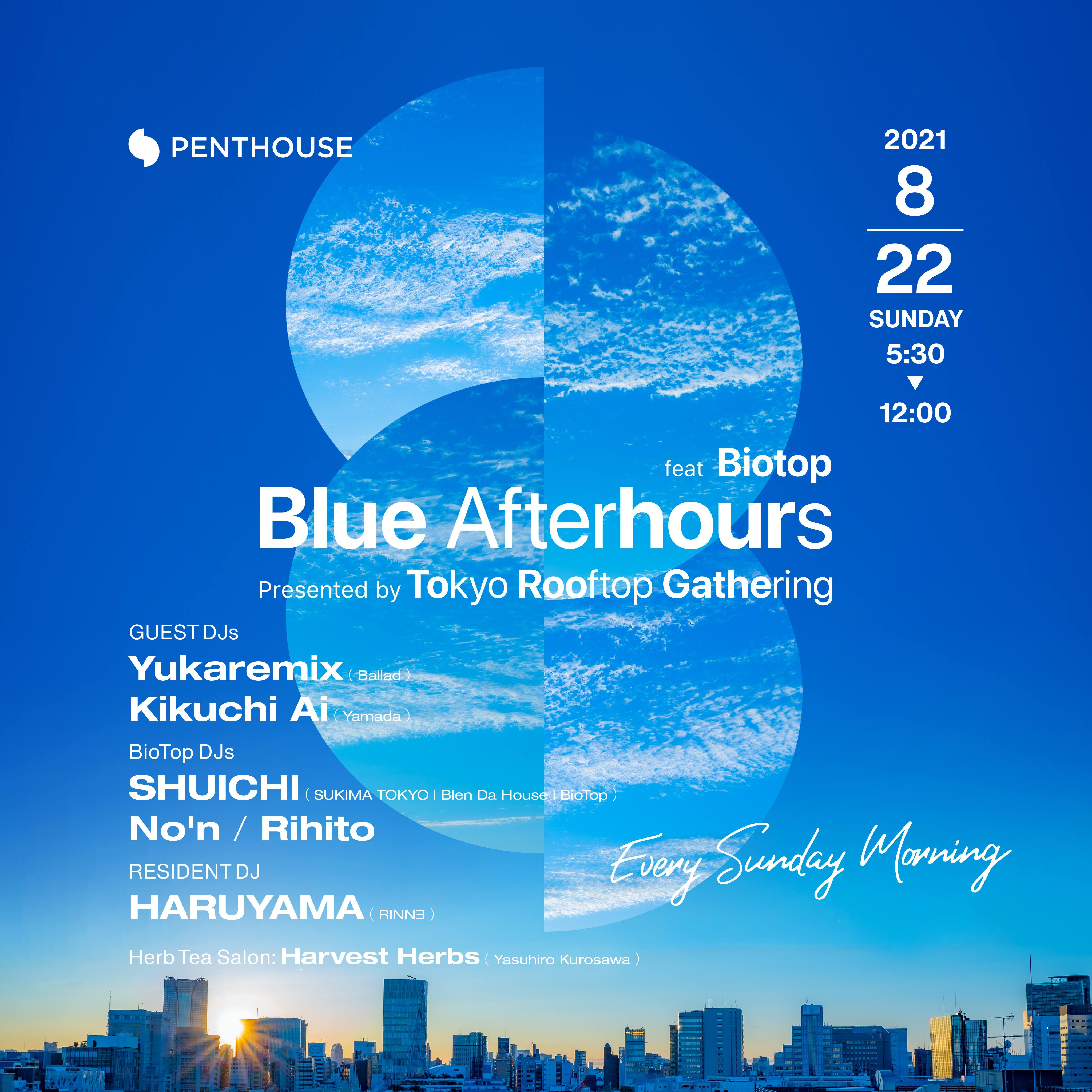 Blue Afterhours -Presented by Tokyo Rooftop Gathering- feat Biotop