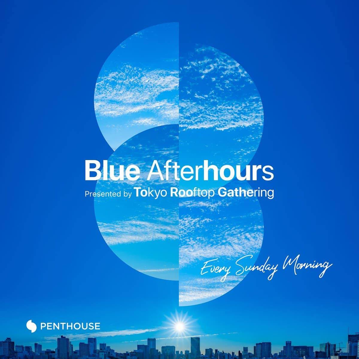 Blue Afterhours Presented by Tokyo Rooftop Gathering